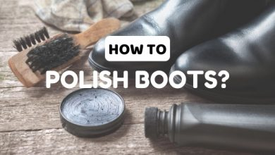 Photo of How to Polish Boots: A Complete Guide!
