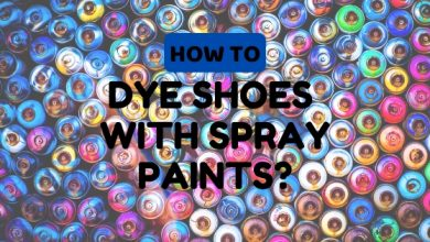 Photo of How do you Dye Shoes with Spray Paints: Enjoy the New Look!