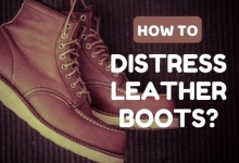 Photo of How to Distress Leather Boots: 7 Convenient Tips For Everyone